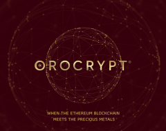 Orocrypt; The Ethereum Blockchain Meeting the Precious Metals