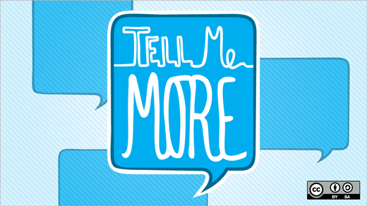 speech bubble that says tell me more