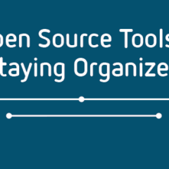 A guide to staying organized with open source tools